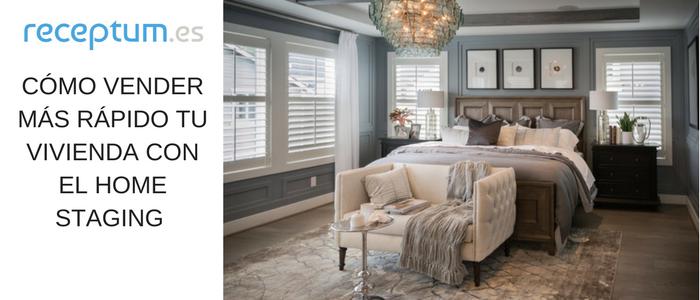 Cómo vender MÁS RÁPIDO tu vivienda | Home Staging