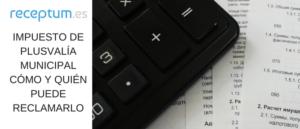 Impuesto Plusvalía Municipal | Quíen puede reclamarlo